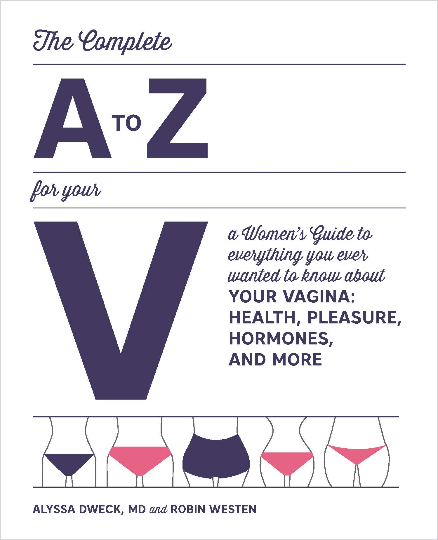 "The Complete ""A To Z"" For Your ""V"" - The Book"